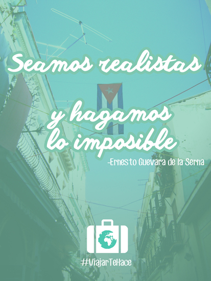 Seamos realistas y hagamos lo imposible.